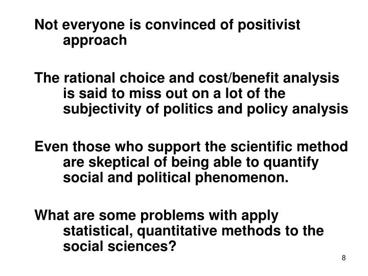 Not everyone is convinced of positivist approach