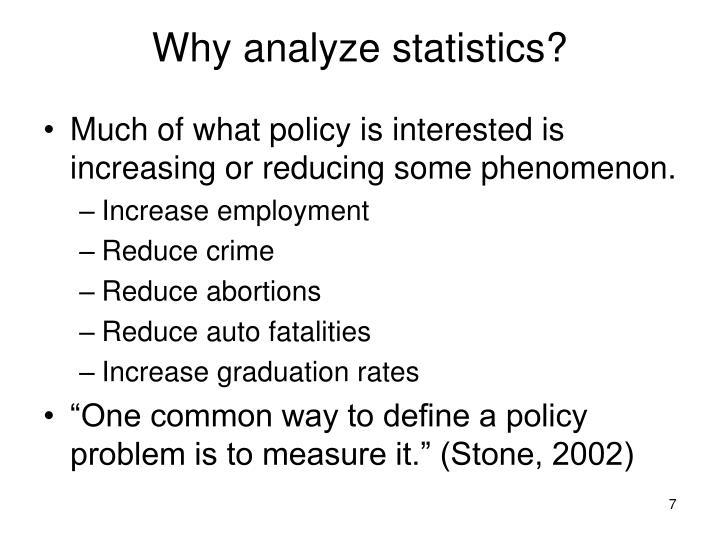 Why analyze statistics?