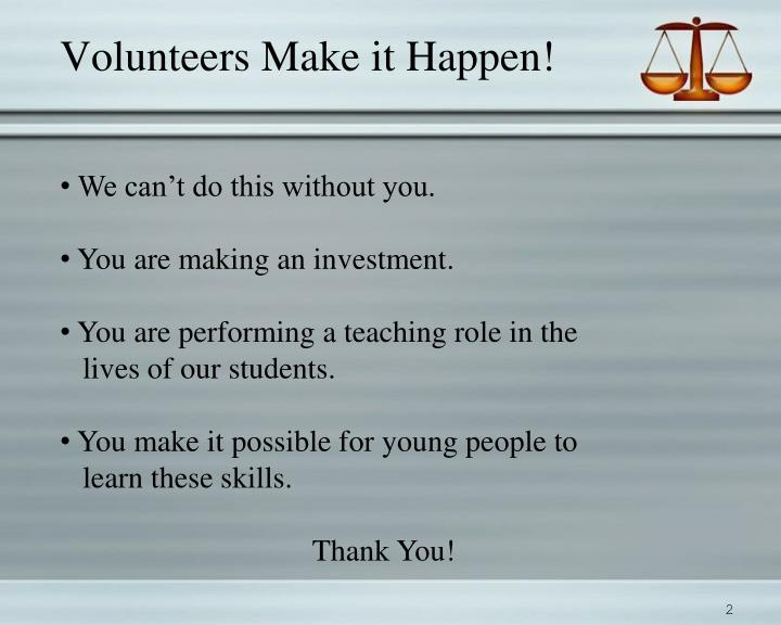 Volunteers Make it Happen!