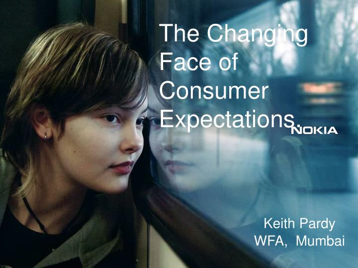 The Changing Face of Consumer Expectations.