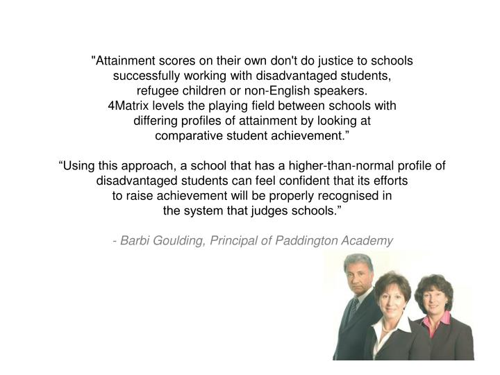 """Attainment scores on their own don't do justice to schools"