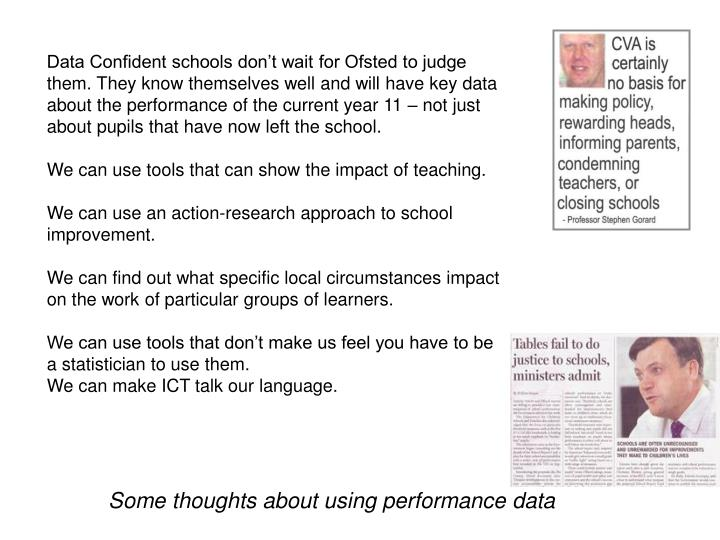 Data Confident schools don't wait for Ofsted to judge them. They know themselves well and will have key data about the performance of the current year 11 – not just about pupils that have now left the school.