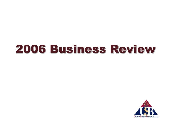 2006 Business Review
