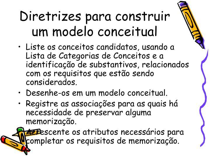 Diretrizes para construir um modelo conceitual