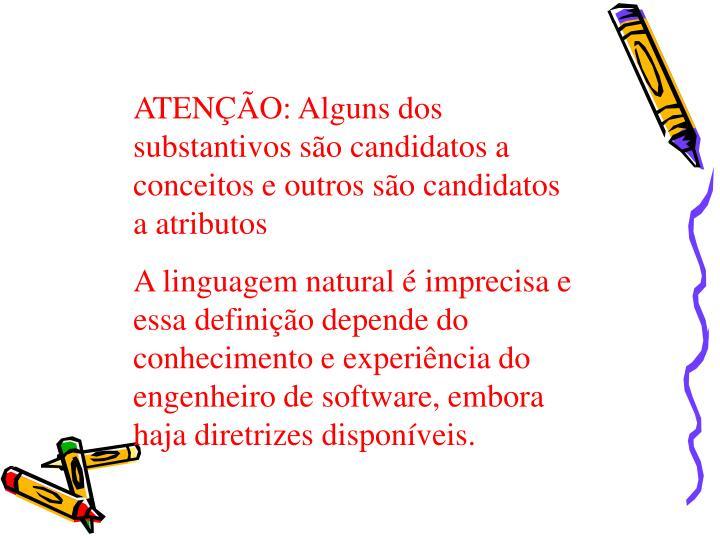 ATENÇÃO: Alguns dos substantivos são candidatos a conceitos e outros são candidatos a atributos