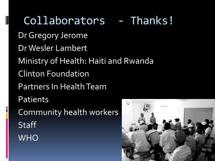 Collaborators  - Thanks!