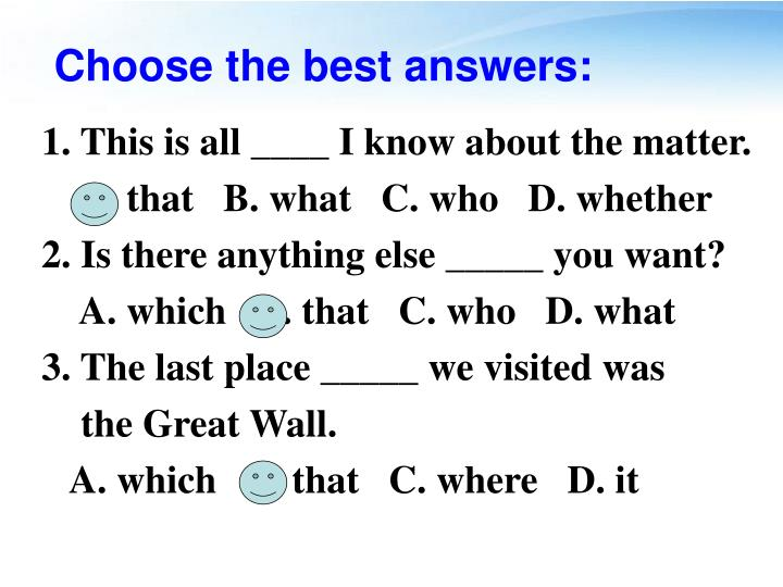 Choose the best answers: