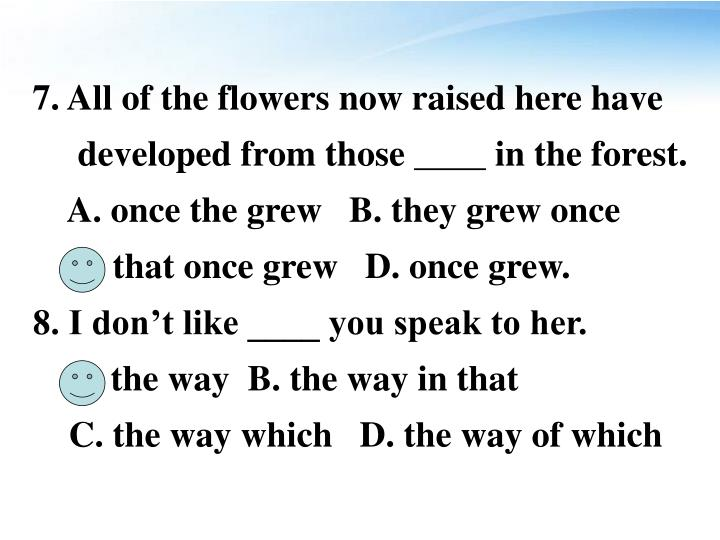 7. All of the flowers now raised here have