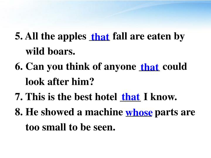 5. All the apples ____ fall are eaten by
