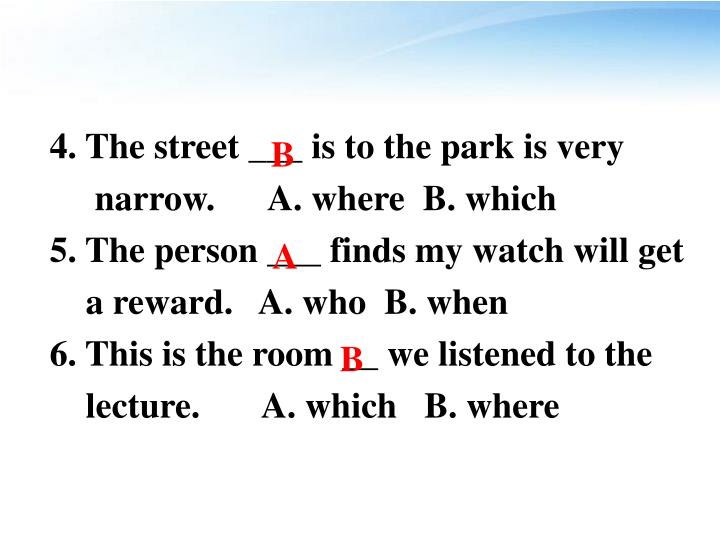 4. The street ___ is to the park is very