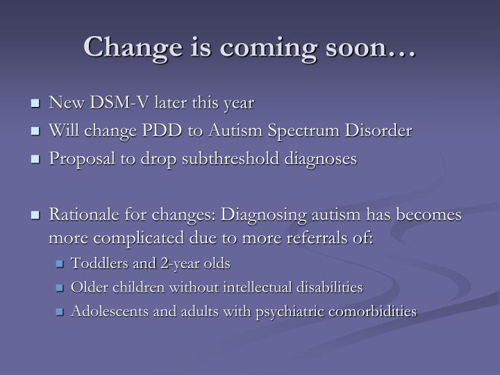 Change is coming soon…