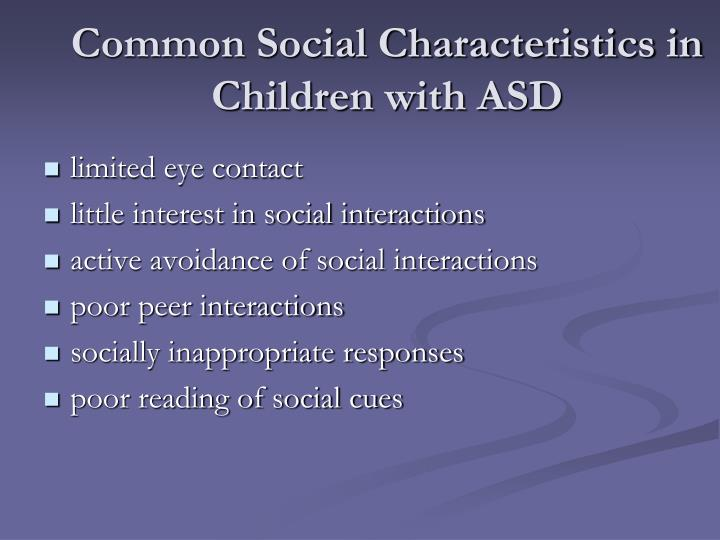 Common Social Characteristics in Children with ASD
