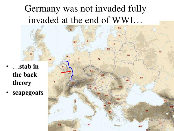 Germany was not invaded fully invaded at the end of WWI…
