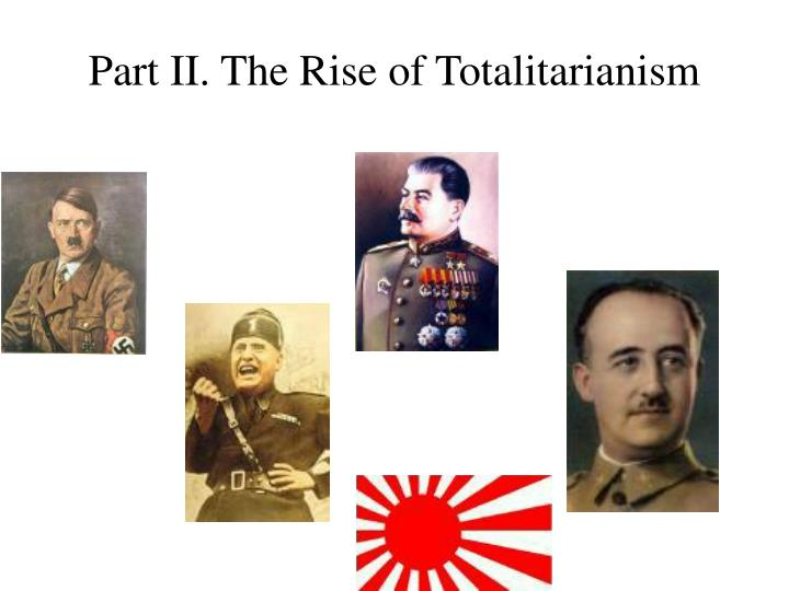 Part II. The Rise of Totalitarianism