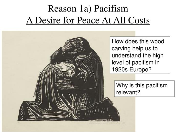 Reason 1a) Pacifism