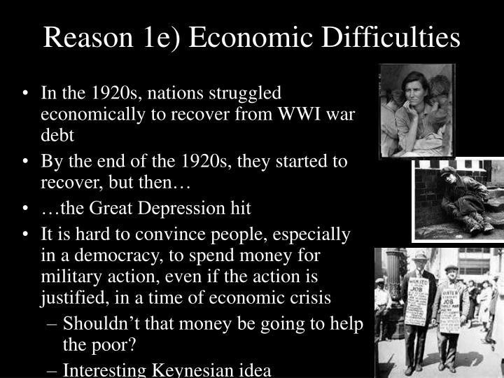 Reason 1e) Economic Difficulties