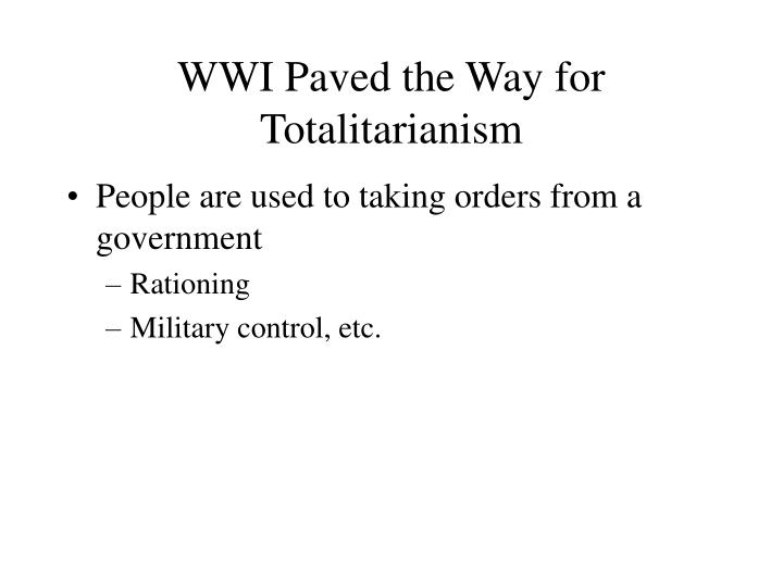 WWI Paved the Way for Totalitarianism