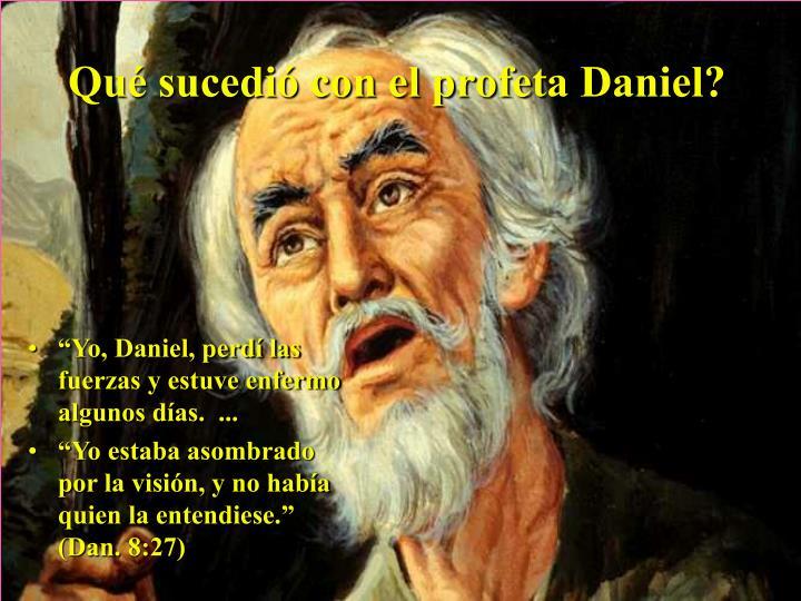 Qué sucedió con el profeta Daniel?