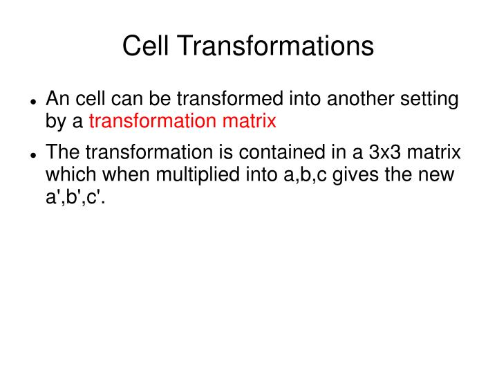 Cell Transformations