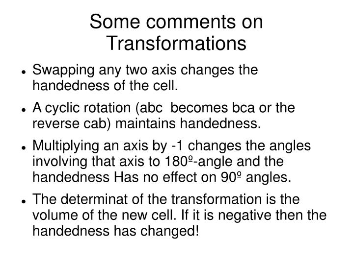 Some comments on Transformations