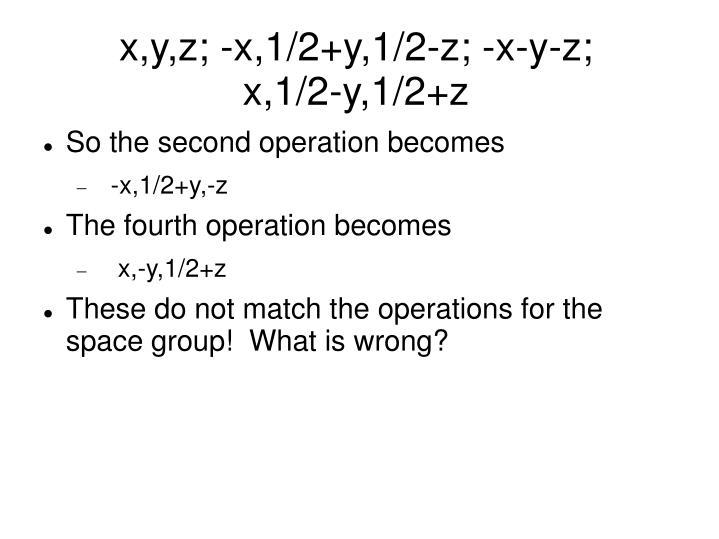 x,y,z; -x,1/2+y,1/2-z; -x-y-z;              x,1/2-y,1/2+z
