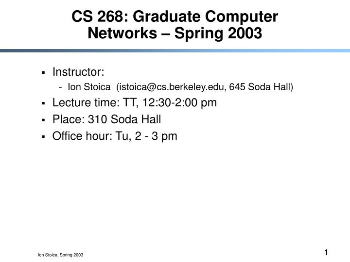 Cs 268 graduate computer networks spring 2003