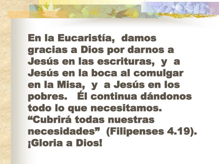 En la Eucaristía,