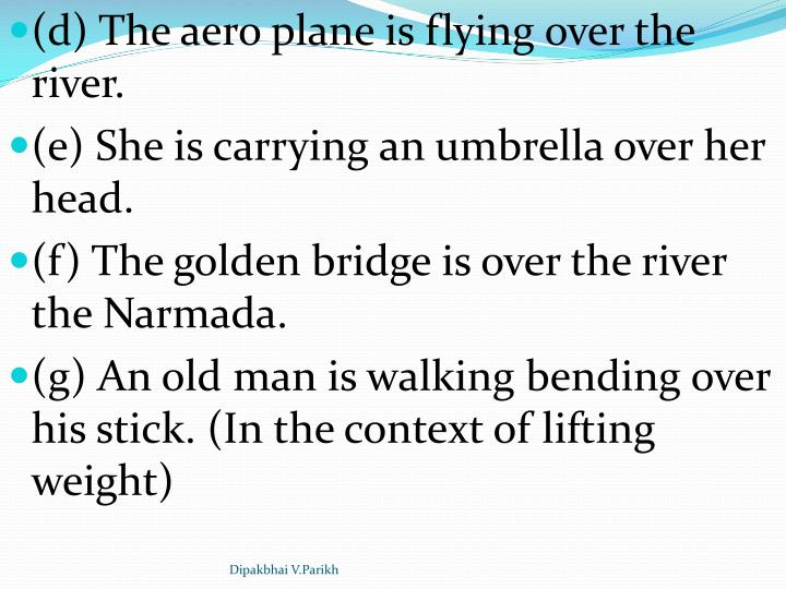 (d) The aero plane is flying over the river.