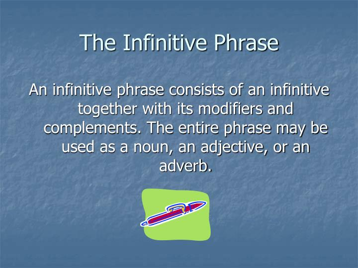 The Infinitive Phrase