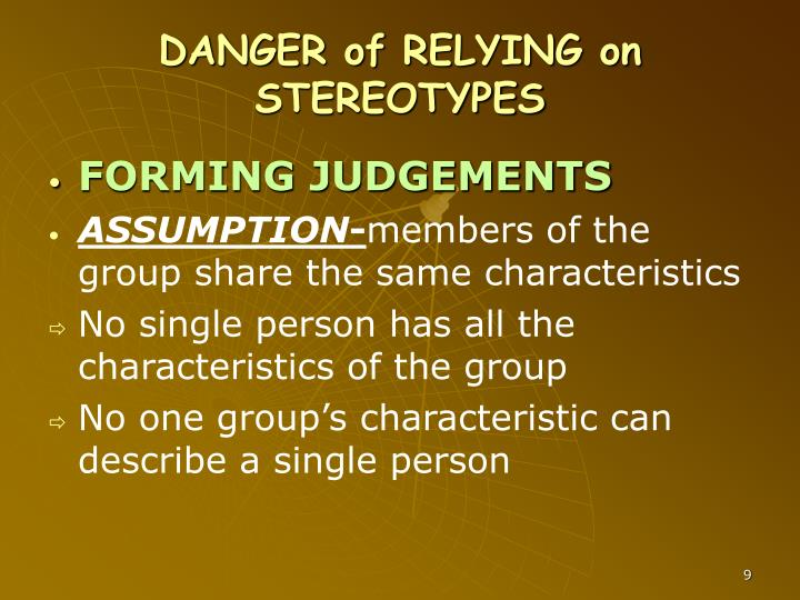 DANGER of RELYING on STEREOTYPES