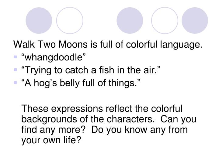 Walk Two Moons is full of colorful language.
