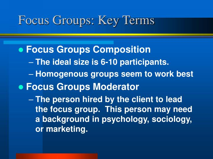 Focus Groups: Key Terms