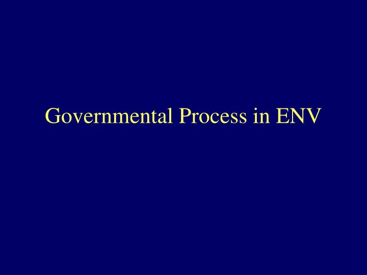 Governmental process in env