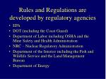 rules and regulations are developed by regulatory agencies