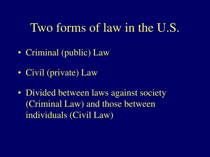 Two forms of law in the U.S.