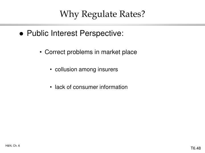 Why Regulate Rates?