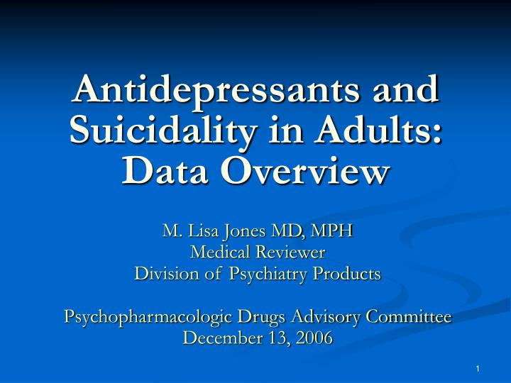 Antidepressants and suicidality in adults data overview
