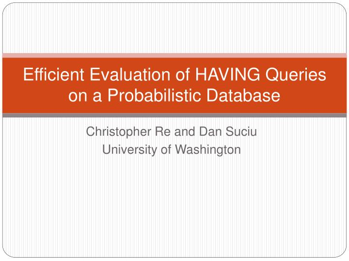 Efficient evaluation of having queries on a probabilistic database