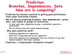 prediction branches dependencies data new era in computing