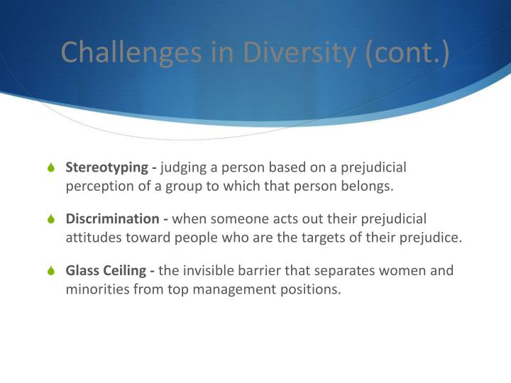 Challenges in Diversity (cont.)