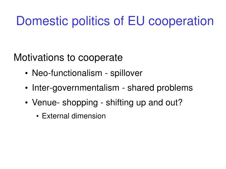 Domestic politics of EU cooperation
