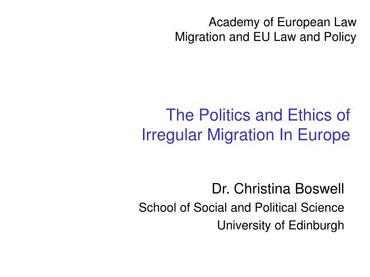 The politics and ethics of irregular migration in europe
