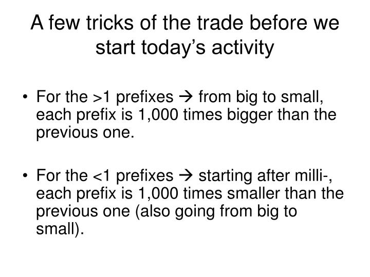 A few tricks of the trade before we start today's activity