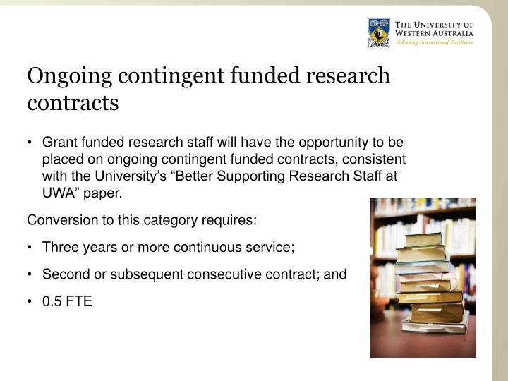 Ongoing contingent funded research contracts