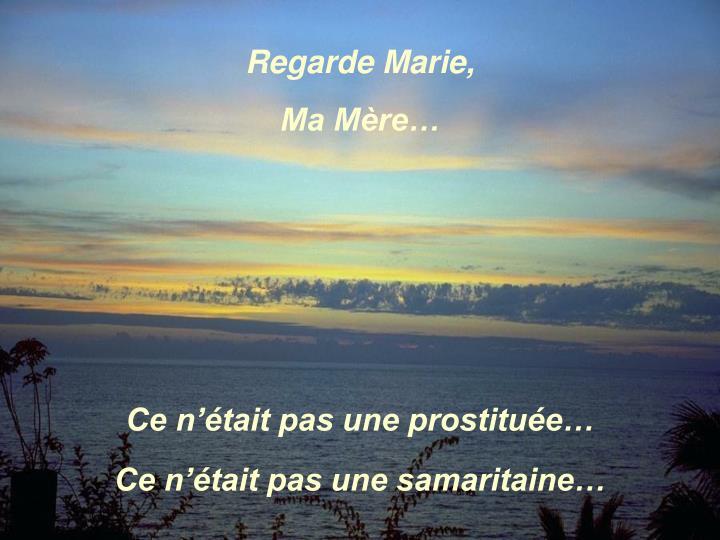 Regarde Marie,