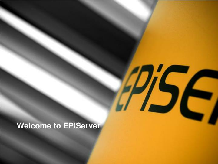 Welcome to EPiServer
