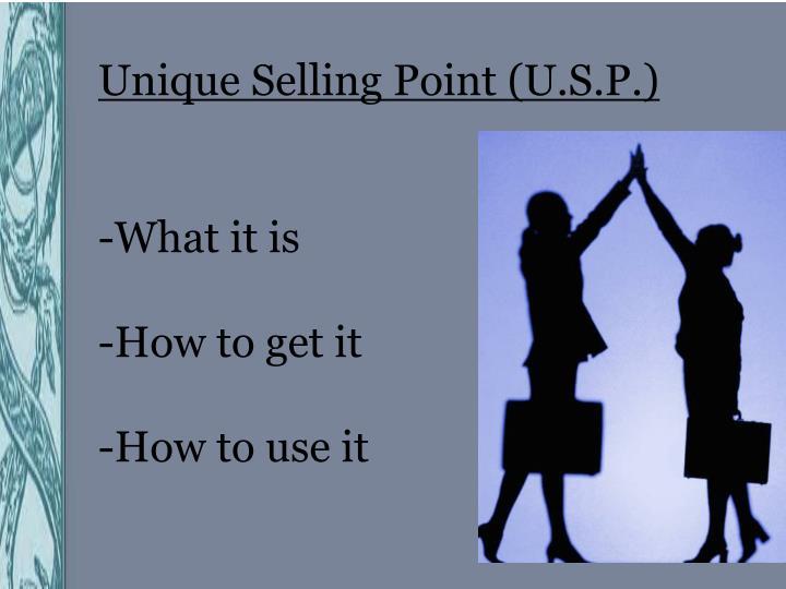 Unique Selling Point (U.S.P.)