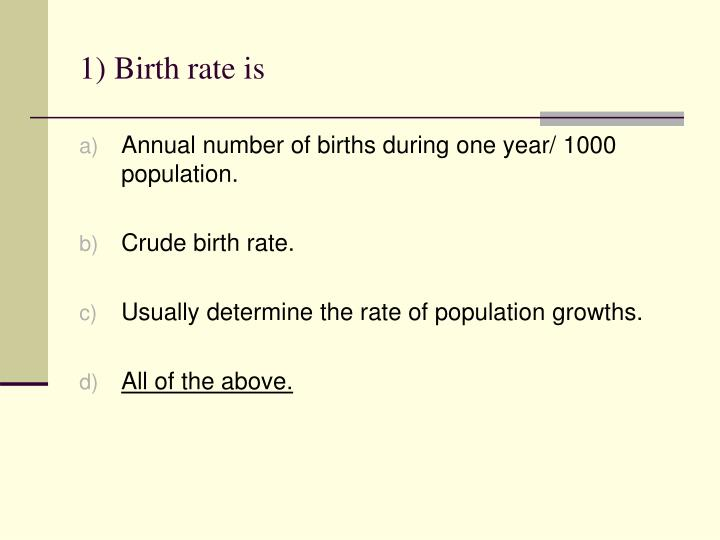 1) Birth rate is
