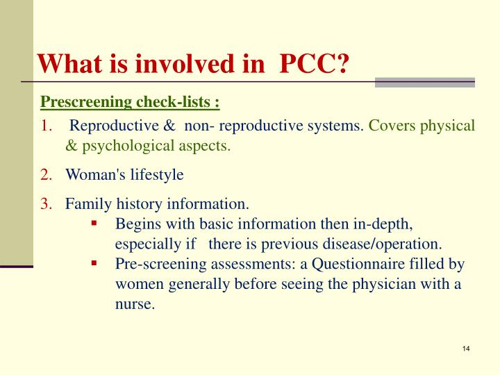 What is involved in  PCC?
