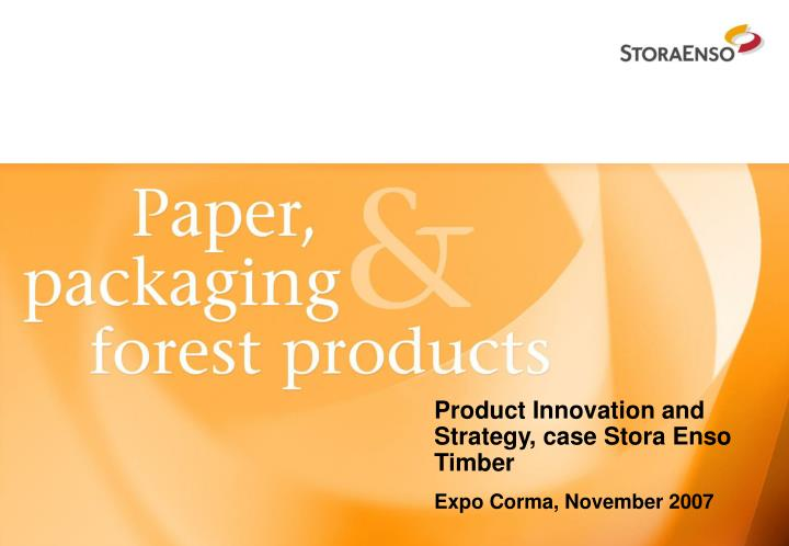 Product innovation and strategy case stora enso timber